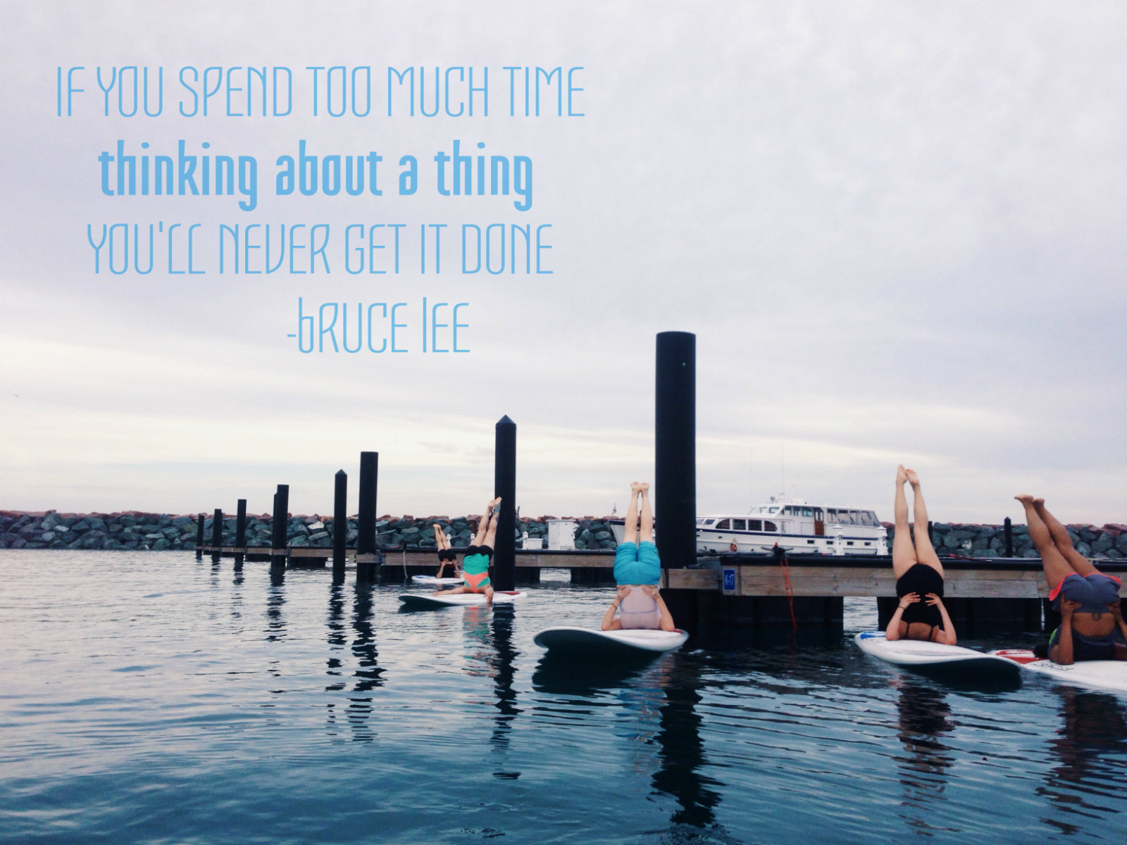 SUP Yoga. Stop thinking. Start Doing